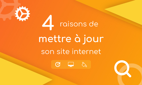 4 raisons de mettre à jour son site internet