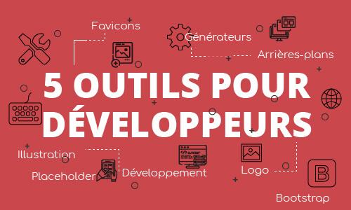 5 outils gratuits pour les développeurs web