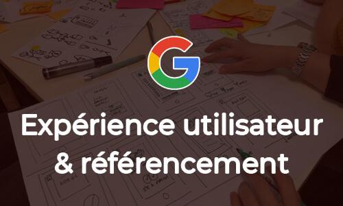 Annonce de Google : l'expérience utilisateur bientôt au centre des préoccupations SEO ?