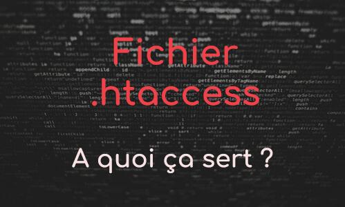Fichier .htaccess : à quoi ça sert vraiment ?