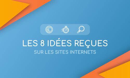 Les 8 idées reçues sur les sites internet