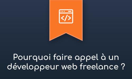 Pourquoi faire appel à un développeur web freelance ?